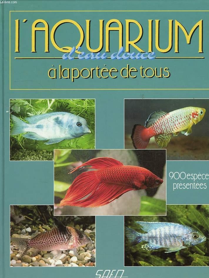 L'AQUARIUM D'EAU DOUCE A LA PORTEE DE TOUS