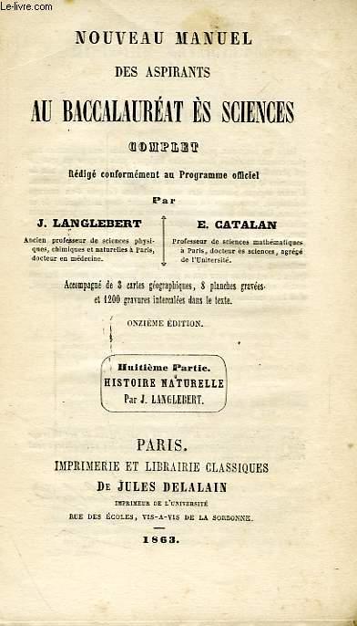NOUVEAU MANUEL DES ASPIRANTS AU BACCALAUREAT ES SCIENCES, COMPLET, 8e PARTIE, HISTOIRE NATURELLE