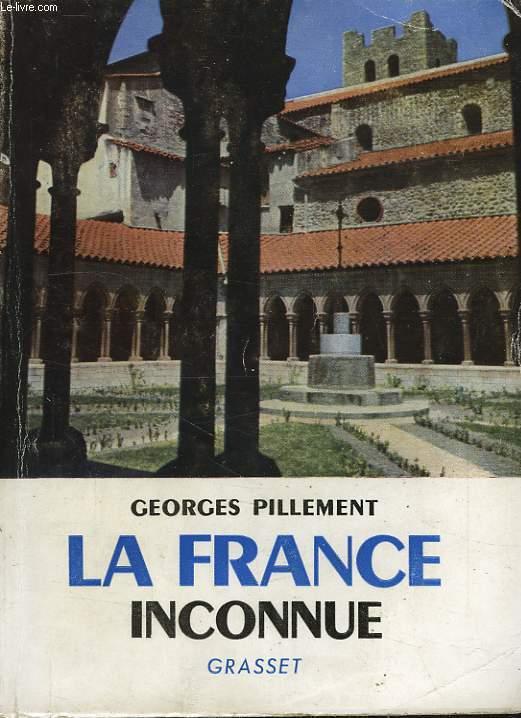 LA FRANCE INCONNUE, 1, SUD-EST, ITINERAIRES ARCHEOLOGIQUES