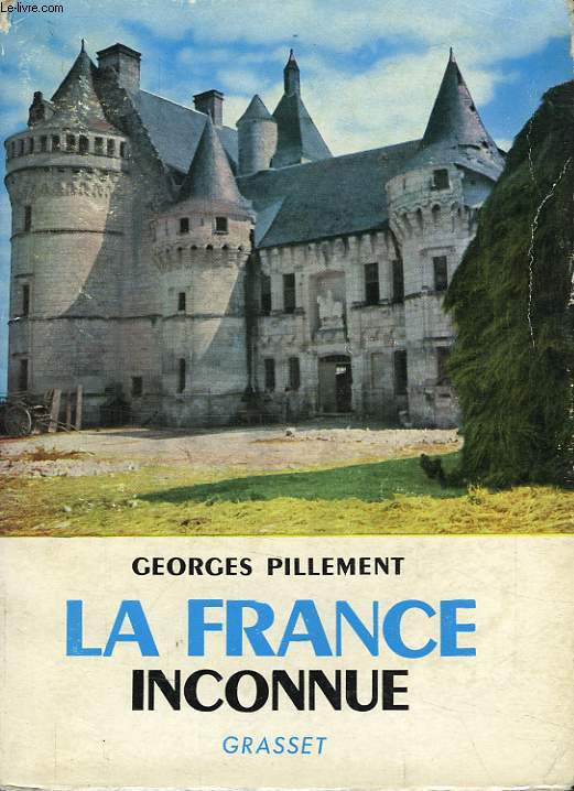 LA FRANCE INCONNUE, II, SUD-OUEST, ITINERAIRES ARCHEOLOGIQUES
