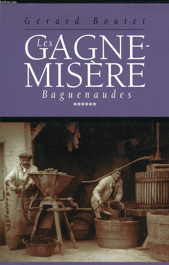 LES GAGNE-MISERE, VOL. 6, BAGUENAUDES