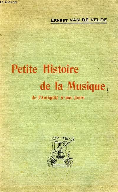 PETITE HISTOIRE DE LA MUSIQUE DE L'ANTIQUITE A NOS JOURS