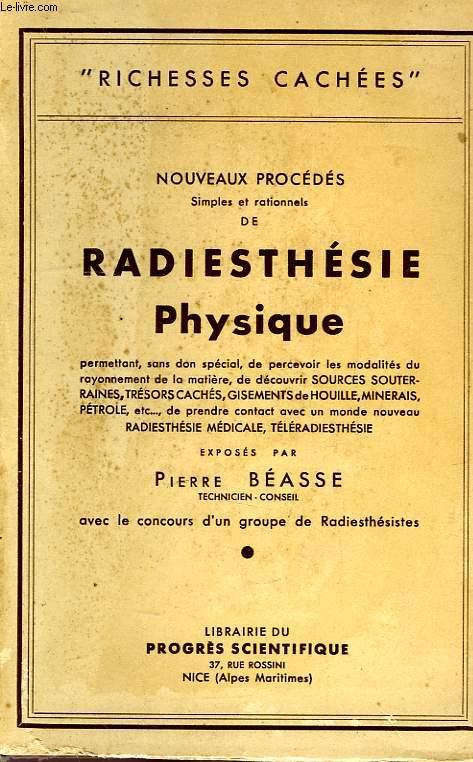 NOUVEAUX PROCEDES SIMPLES ET RATIONNELS DE RADIESTHESIE PHYSIQUE