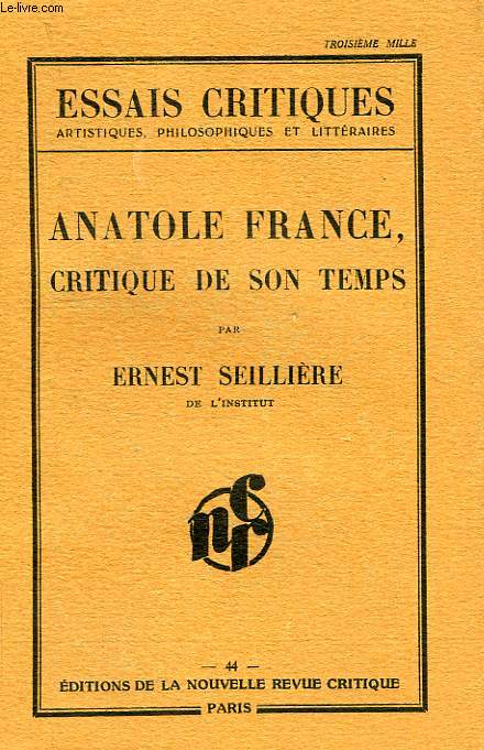 ANATOLE FRANCE, CRITIQUE DE SON TEMPS