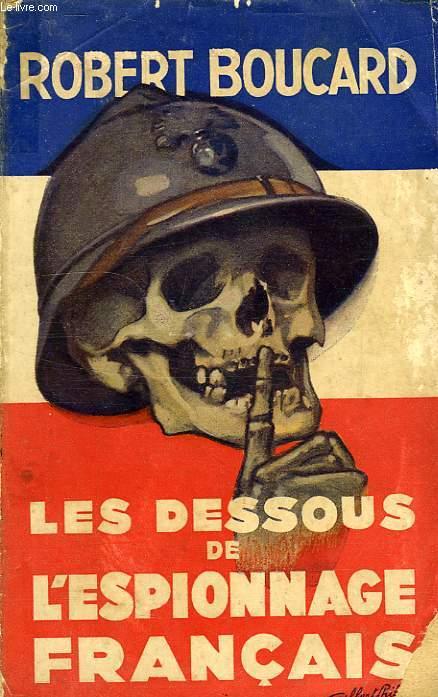 LES DESSOUS DE L'ESPIONNAGE FRANCAIS