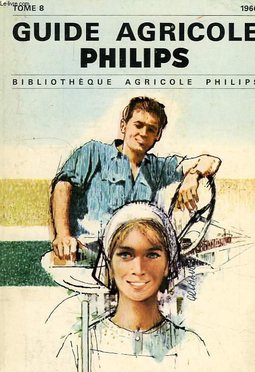 GUIDE AGRICOLE PHILIPS, TOME 8, 1966