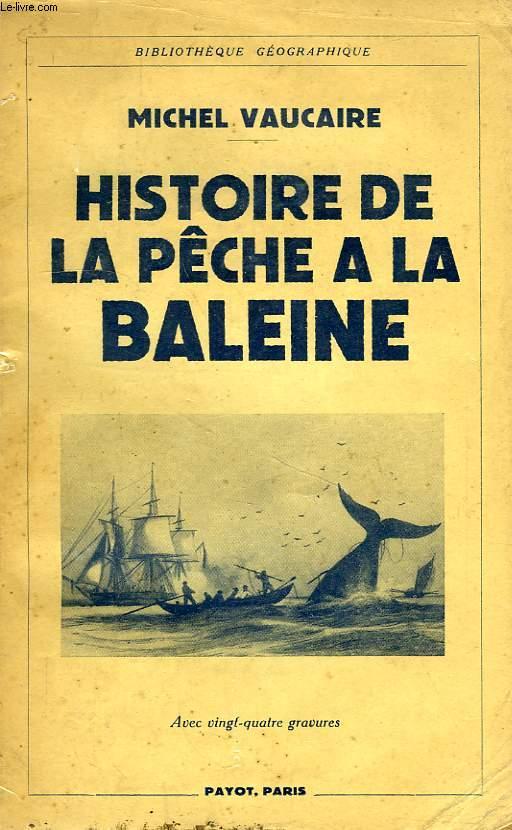 HISTOIRE DE LA PECHE A LA BALEINE