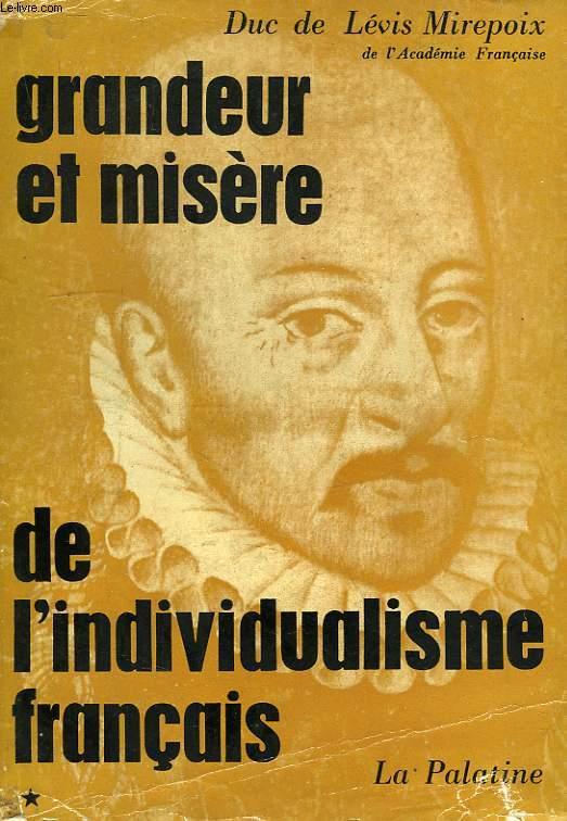GRANDEUR ET MISERE DE L'INDIVIDUALISME FRANCAIS, TOME I