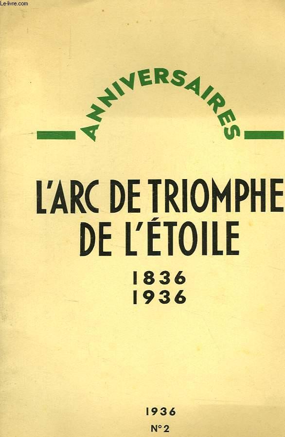 ANNIVERSAIRES, N° 2, 31 JAN. 1936, L'ARC DE TRIOMPHE DE L'ETOILE, 1836-1936
