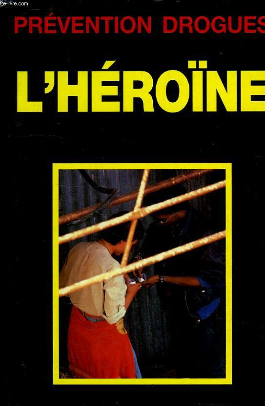 PREVENTION DROGUES, L'HEROINE