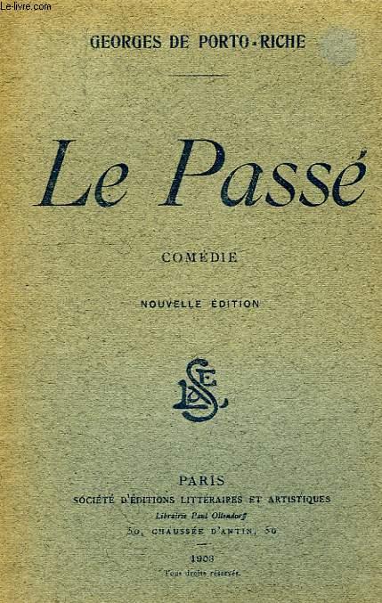 LE PASSE, COMEDIE EN 4 ACTES