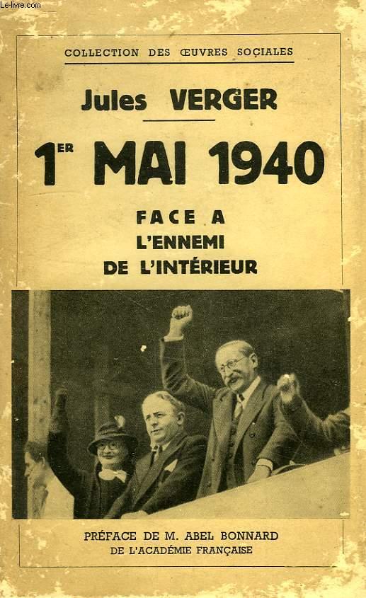 1er MAI 1940, FACE A L'ENNEMI DE L'INTERIEUR