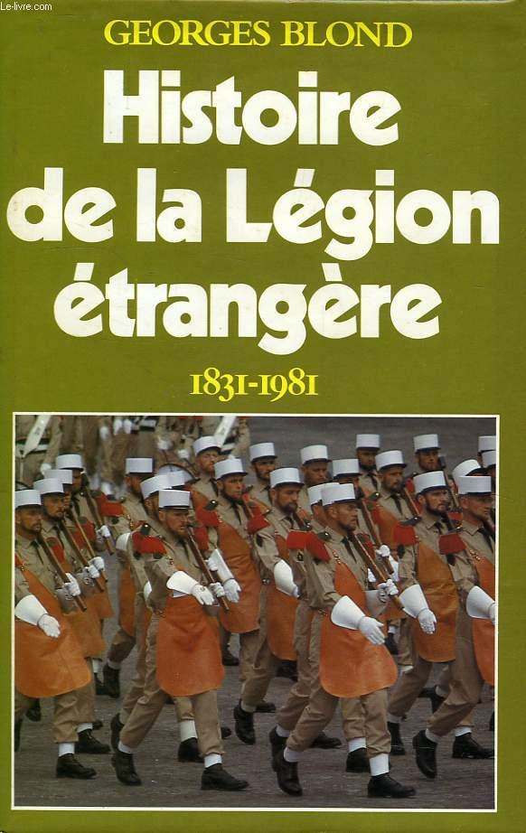HISTOIRE DE LA LEGION ETRANGERE, 1831-1981