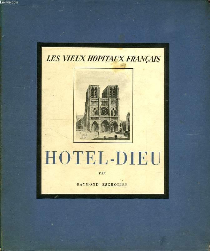 LES VIEUX HOPITAUX FRANCAIS, IV, HOTEL-DIEU