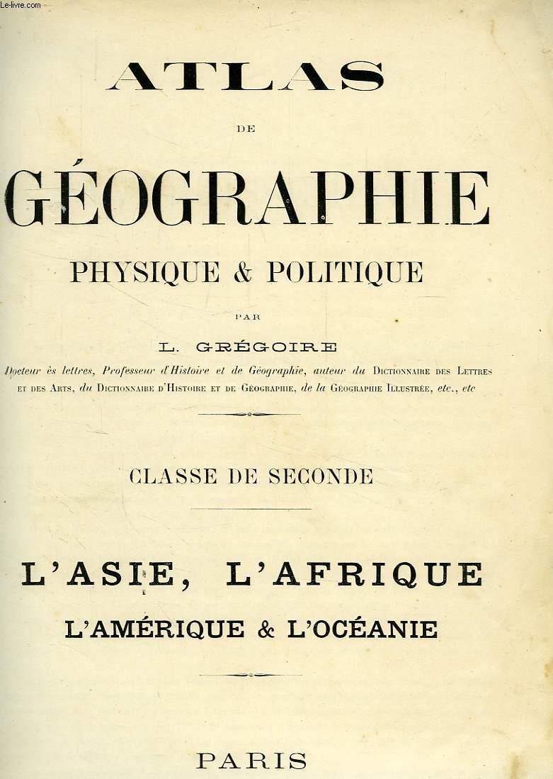 ATLAS DE GEOGRAPHIE PHYSIQUE ET POLITIQUE, CLASSE DE 2de, L'ASIE, L'AFRIQUE, L'AMERIQUE & L'OCEANIE