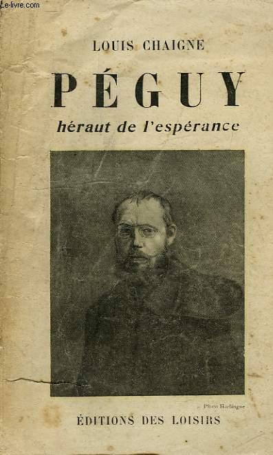 CHARLES PEGUY, HERAUT DE L'ESPERANCE