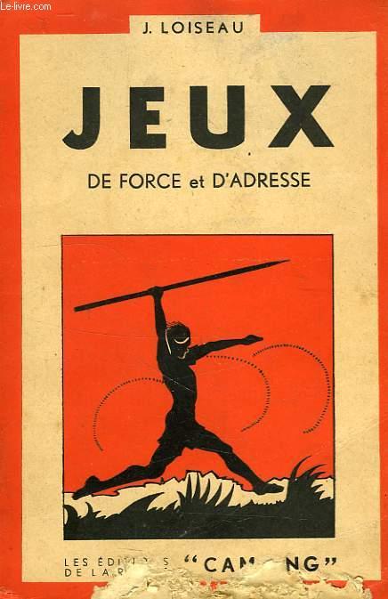 JEUX, 2e VOL., JEUX DE FORCE ET D'ADRESSE