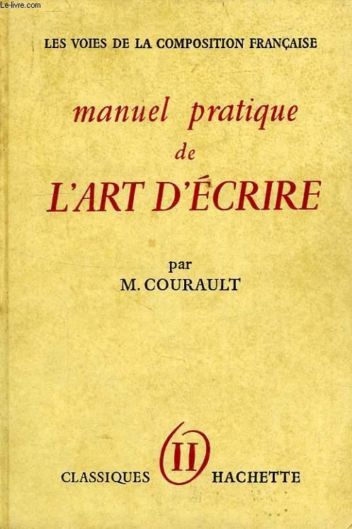 MANUEL PRATIQUE DE L'ART D'ECRIRE, TOME II, LA PHRASE, LE STYLE