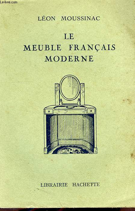 LE MEUBLE FRANCAIS MODERNE
