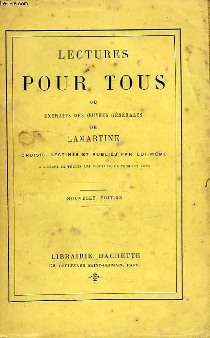 LECTURES POUR TOUS, OU EXTRAITS DES OEUVRES GENERALES DE LAMARTINE