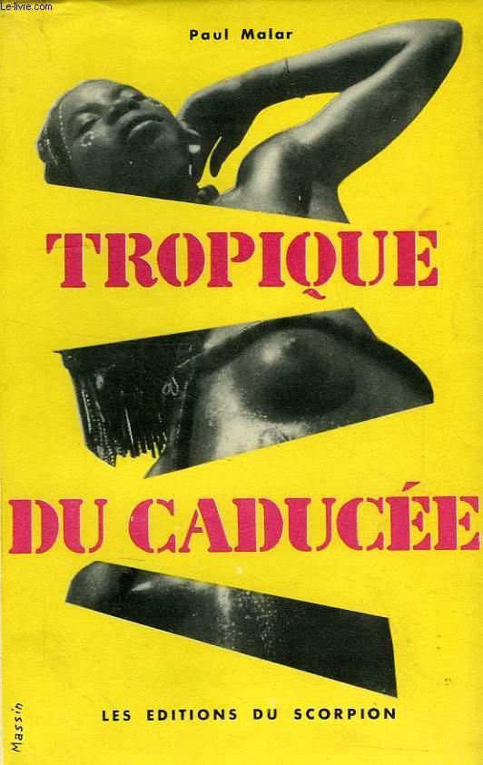 TROPIQUE DU CADUCEE, TOME I