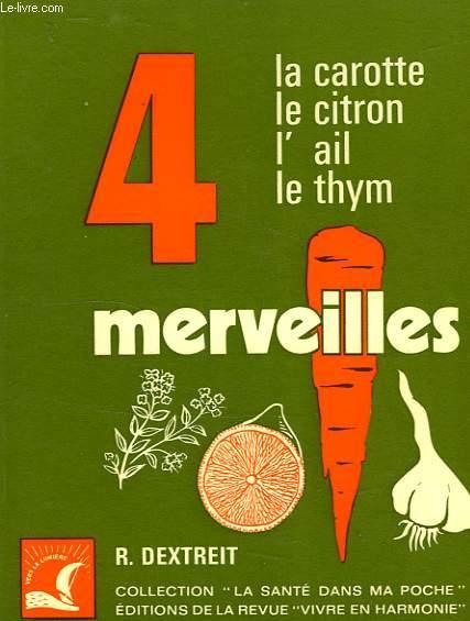LES 4 MERVEILLES, LA CAROTTE, LE CITRON, L'AIL, LE THYM