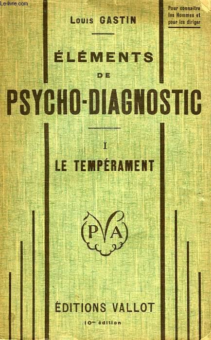ELEMENTS DE PSYCHO-DIAGNOSTIC, TOME I, LE TEMPERAMENT