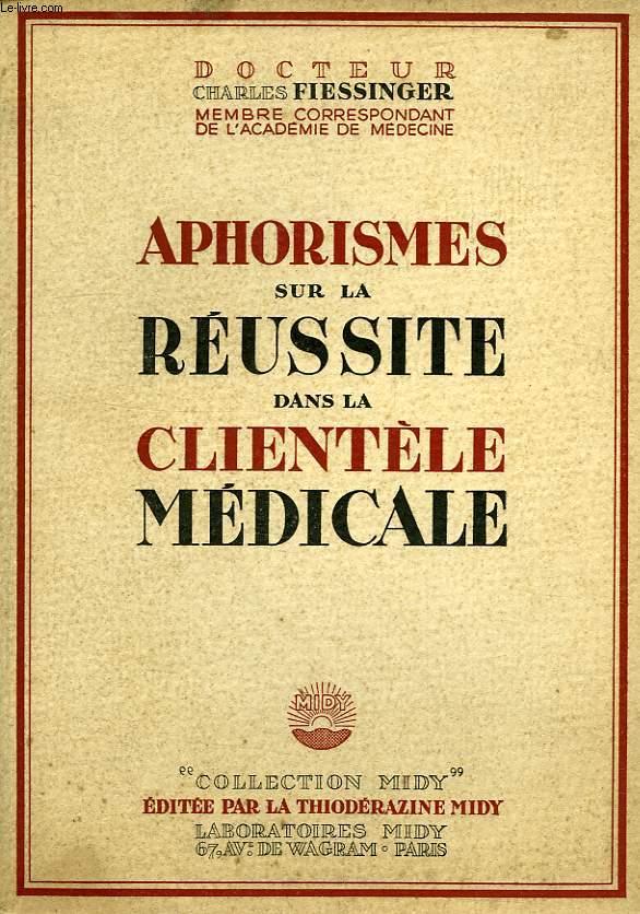 APHORISMES SUR LA REUSSITE DANS LA CLIENTELE MEDICALE