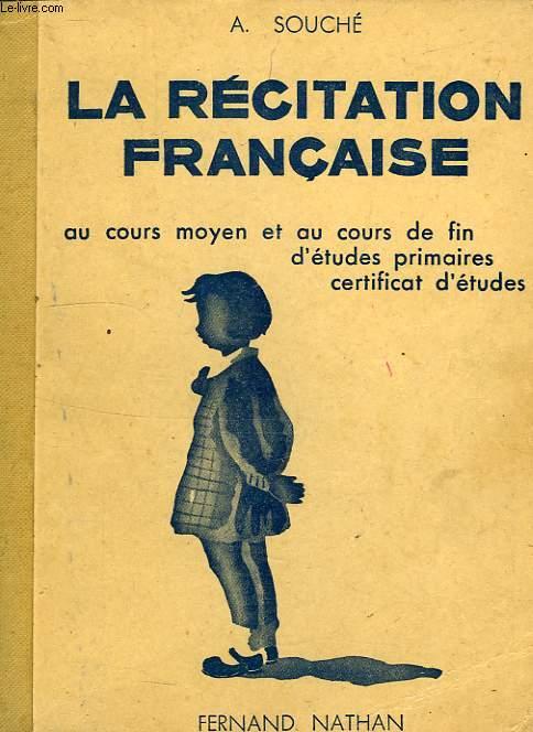 LA RECITATION FRANCAISE, COURS MOYEN ET FIN D'ETUDES CEP