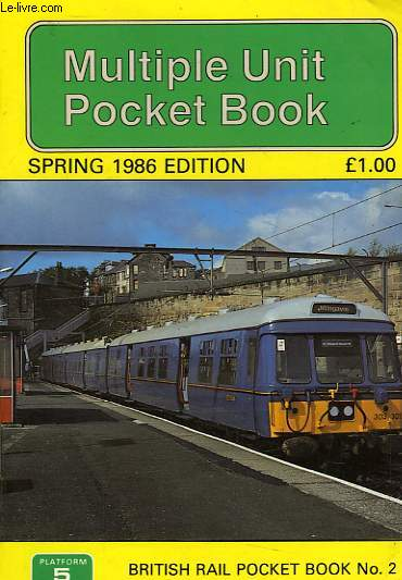 MULTIPLE UNIT POCKET BOOK, SPRING 1986 EDITION, BRITISH RAIL POCKET BOOK N° 2
