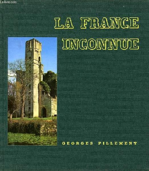 LA FRANCE INCONNUE, LE SUD-EST