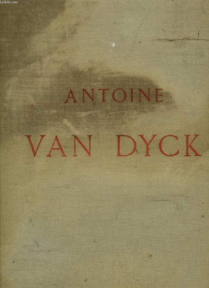 ANTOINE VAN DYCK, SA VIE ET SON OEUVRE