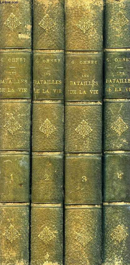 LES BATAILLES DE LA VIE, 4 TOMES