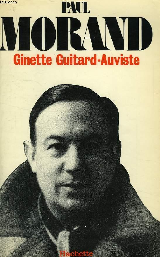 PAUL MORAND (1888-1976), LEGENDE ET VERITES