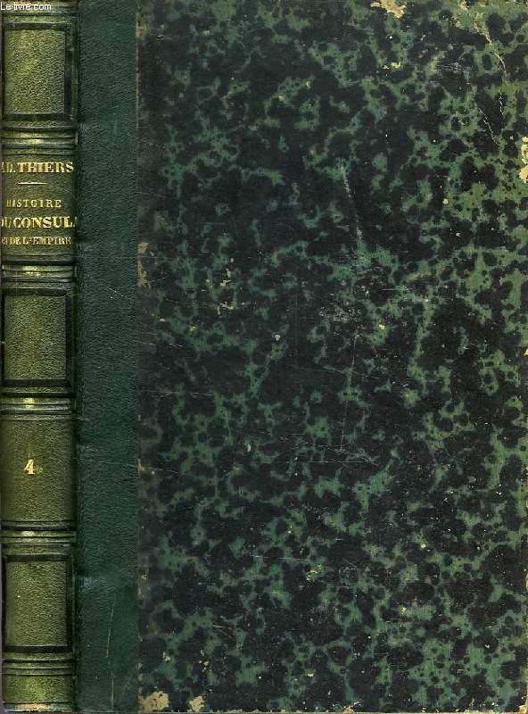 HISTOIRE DU CONSULAT ET DE L'EMPIRE, TOME IV