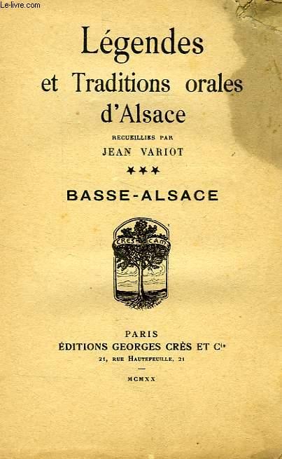 LEGENDES ET TRADITIONS ORALES D'ALSACE, TOME III, BASSE-ALSACE