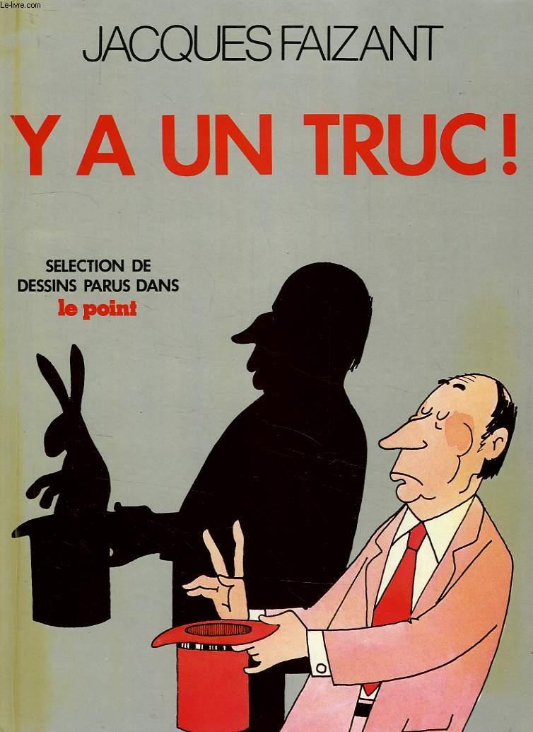 Y A UN TRUC !