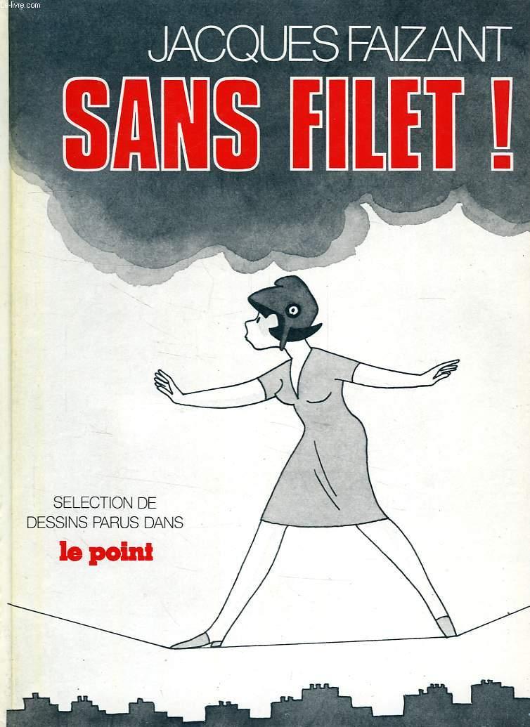 SANS FILET !