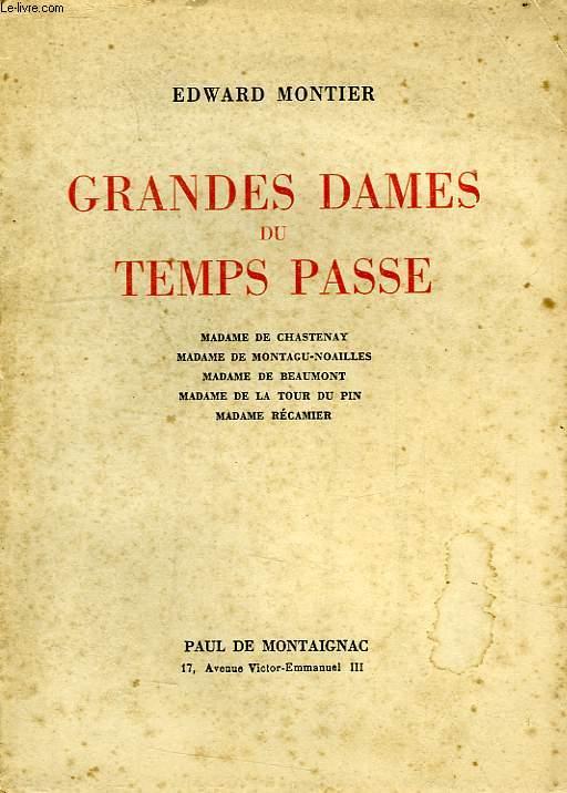 GRANDES DAMES DU TEMPS PASSE