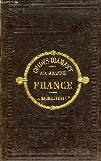 GUIDE JOANNE, GUIDE DIAMANT, LA FRANCE