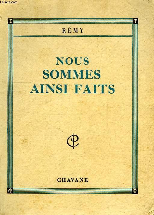 NOUS SOMMES AINSI FAITS