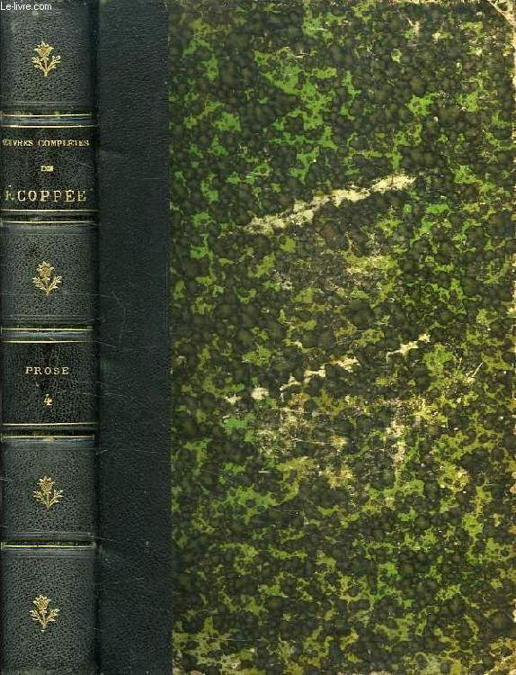 OEUVRES COMPLETES DE FRANCOIS COPPPEE, TOME IV, PROSE