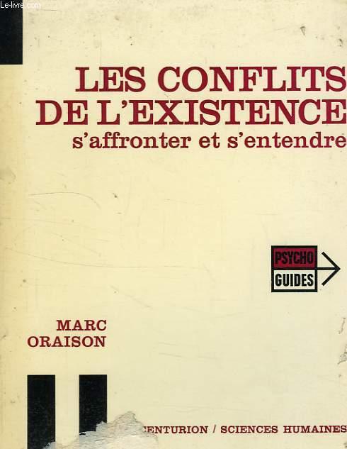 LES CONFLITS DE L'EXISTENCE, S'AFFRONTER ET S'ENTENDRE