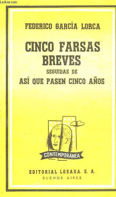 CINCO FARSAS BREVES, SEGUIDAS DE ASI QUE PASEN CINCO AÑOS