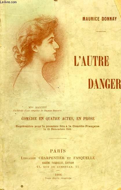 L'AUTRE DANGER, COMEDIE EN 4 ACTES, EN PROSE