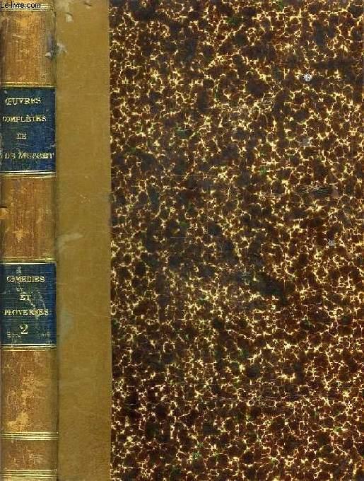 OEUVRES COMPLETES DE A. DE MUSSET, TOME 2, COMEDIES ET PROVERBES