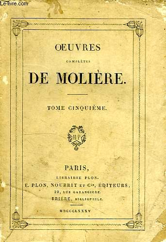 OEUVRES COMPLETES DE MOLIERE, TOME V