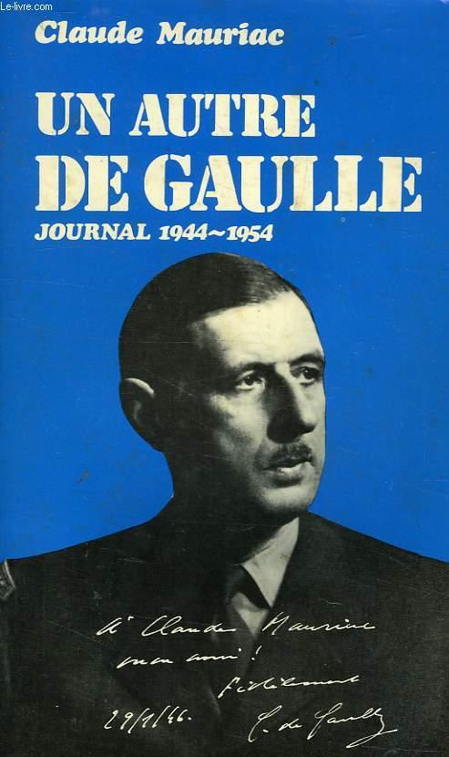 LE TEMPS IMMOBILE, UN AUTRE DE GAULLE, JOURNAL 1944-1954