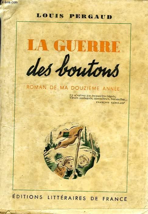 LA GUERRE DES BOUTONS, ROMAN DE MA 12e ANNEE