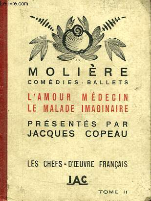 COMEDIES - BALLETS, TOME II, L'AMOUR MEDECIN, LE MALADE IMAGINAIRE,